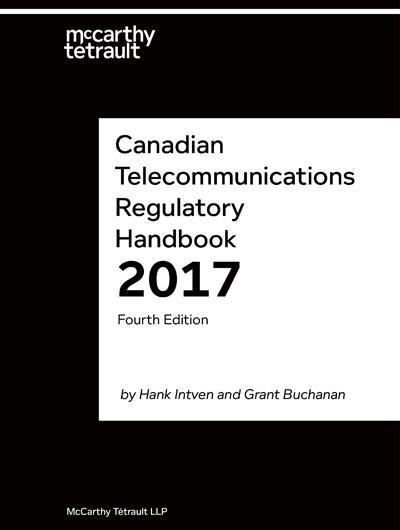 Canadian Telecommunications Regulatory Handbook (4th Edition, 2017) Book Cover