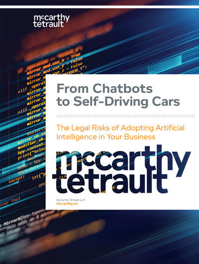 From Chatbots to Self-Driving Cars - The Legal Risks of Adopting Artificial Intelligence in Your Business