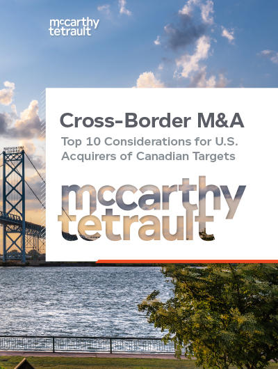 Cross-Border M&A: Top 10 Considerations for U.S. Acquirers of Canadian Targets
