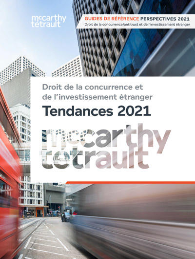 Restez informés en lisant Droit de la concurrence et de l'investissement étranger – Tendances 2021.