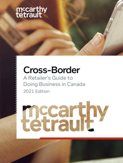 Cross-Border: A Retailer's Guide to Doing Business in Canada – Fourth edition now available